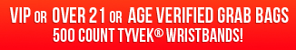Tyvek® Grab Bag VIP, Over 21 or Age Verified 500 Ct